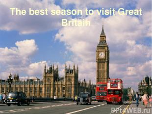 The best season to visit Great Britain