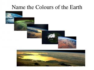 Name the Colours of the Earth