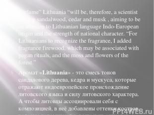 """Perfume"""" Lithuania """"will be, therefore, a scientist mixing sandalwood, cedar and"""