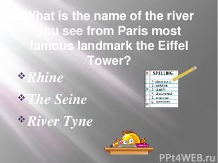 What is the name of the river you see from Paris most famous landmark the Eiffel