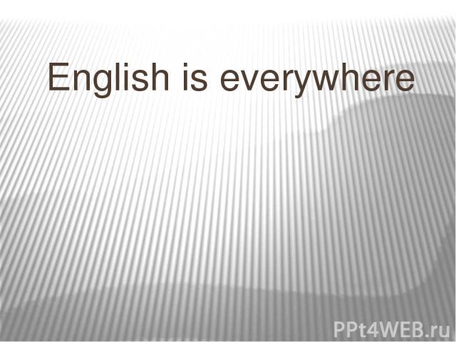 English is everywhere
