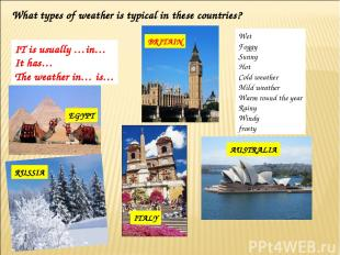 What types of weather is typical in these countries? SPAIN BRITAIN EGYPT ITALY A