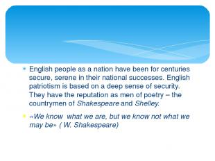 English people as a nation have been for centuries secure, serene in their natio