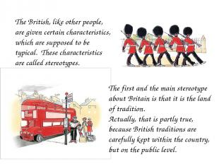 The British, like other people, are given certain characteristics, which are sup