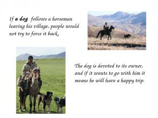 If a dog follows a horseman leaving his village, people would not try to force i