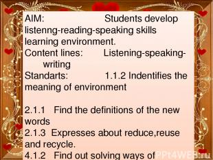 AIM: Students develop listenng-reading-speaking skills learning environment. Con