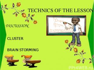 BRAIN STORMING TECHNICS OF THE LESSON DISCUSSION CLUSTER