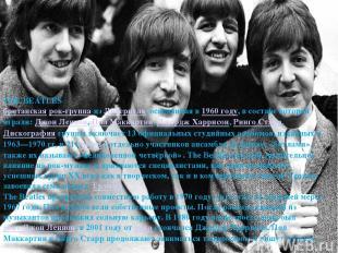 THE BEATLES британская рок-группа из Ливерпуля, основанная в 1960 году, в состав