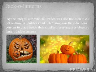 By the integral attribute Halloween was also tradition to cut out on tumips , po