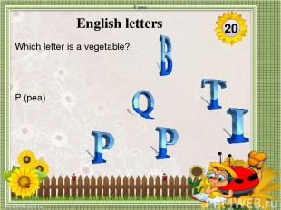 T (tea) Which letter is a hot drink? - 30 English letters