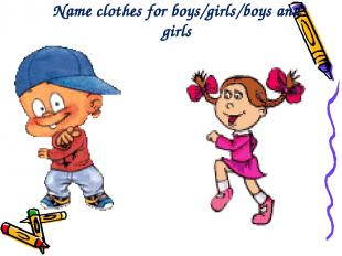 Name clothes for boys/girls/boys and girls