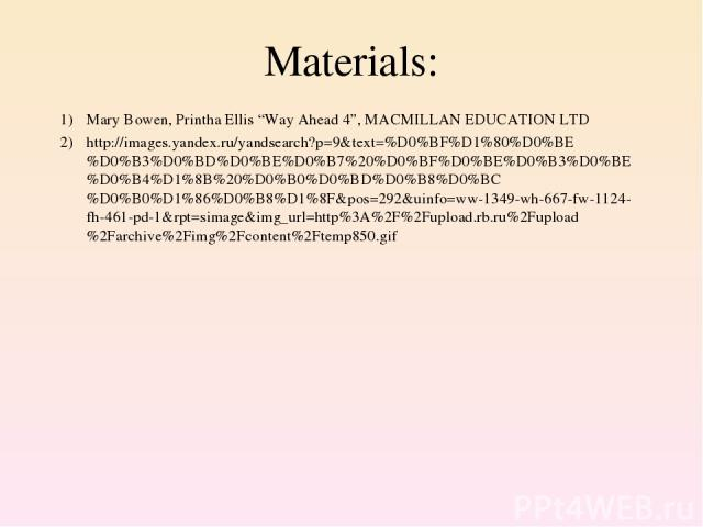 "Materials: Mary Bowen, Printha Ellis ""Way Ahead 4"", MACMILLAN EDUCATION LTD http://images.yandex.ru/yandsearch?p=9&text=%D0%BF%D1%80%D0%BE%D0%B3%D0%BD%D0%BE%D0%B7%20%D0%BF%D0%BE%D0%B3%D0%BE%D0%B4%D1%8B%20%D0%B0%D0%BD%D0%B8%D0%BC%D0%B0%D1%86%D0%B8%D1…"