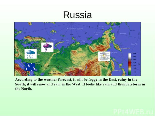 Russia According to the weather forecast, it will be foggy in the East, rainy in the South, it will snow and rain in the West. It looks like rain and thunderstorm in the North.