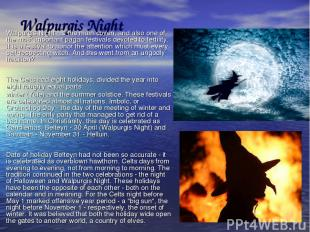 Walpurgis Night Walpurgis Night - is the main coven, and also one of the most im