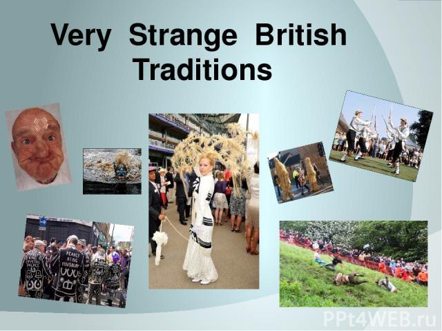 Very Strange British Traditions