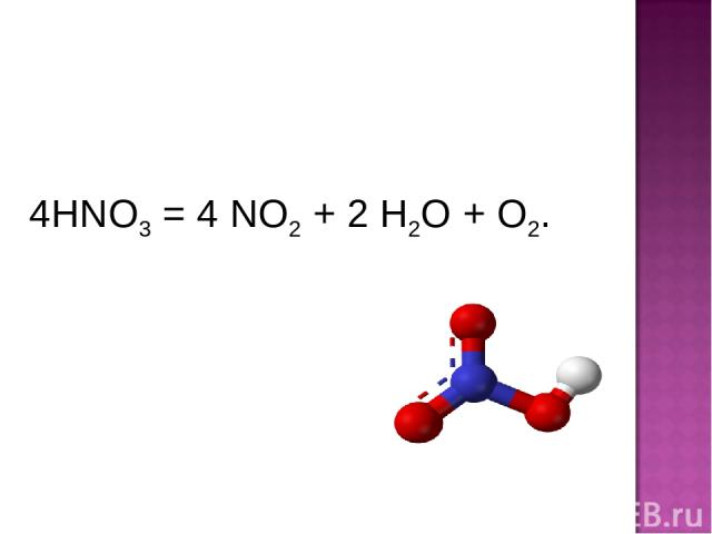4HNO3 = 4 NO2 + 2 H2O + O2.