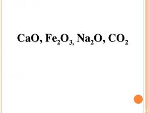 CaO, Fe2O3, Na2O, CO2