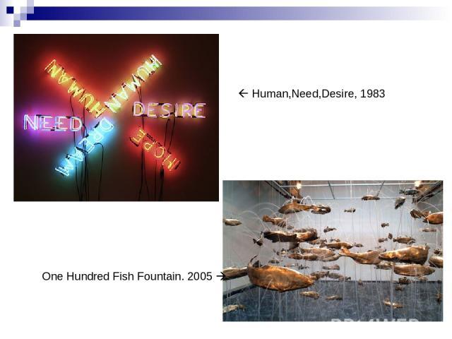 Human,Need,Desire, 1983 One Hundred Fish Fountain. 2005