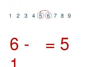 1 3 2 5 4 6 7 8 9 6 - 1 = 5