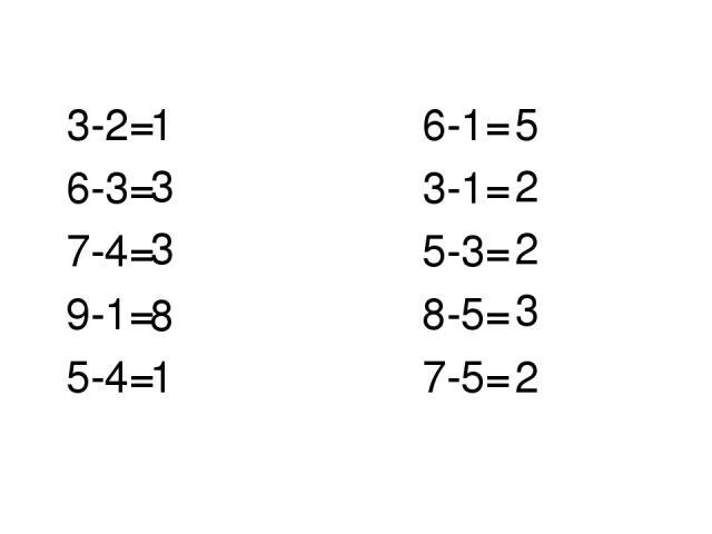 3-2= 6-1= 6-3= 3-1= 7-4= 5-3= 9-1= 8-5= 5-4= 7-5= 1 3 3 8 1 5 2 2 3 2