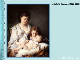 Adolphe Jourdan (1825-1889)