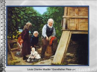 "Louis Charles Moeller ""Grandfather Pleasure"""