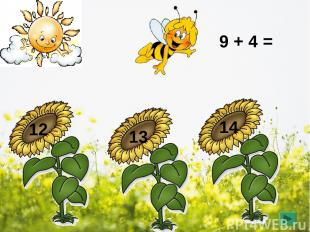 9 + 4 = 12 13 14