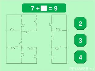 7 + = 9 2 3 4