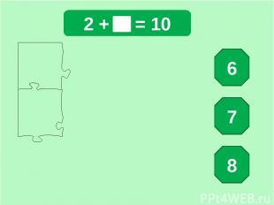 2 + = 10 6 7 8