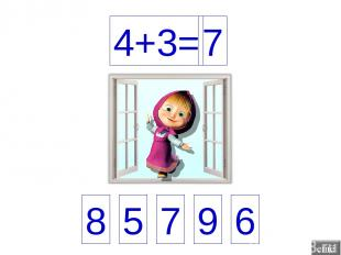 4+3= 7 8 5 7 9 6
