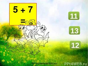 http://panowavalentina.ucoz.net/ 11 10 12 7 + 4 =