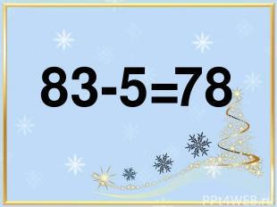 83-5= 78