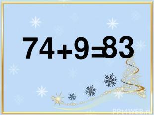 74+9= 83