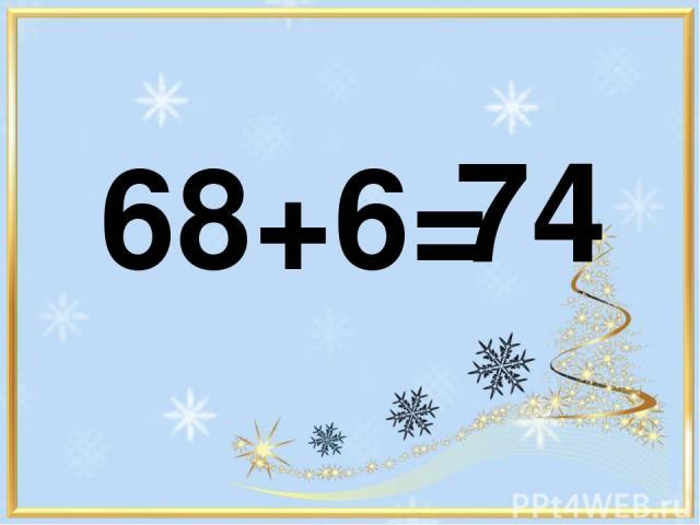 68+6= 74