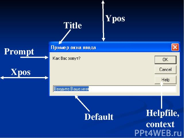 Title Prompt Xpos Ypos Default Helpfile,context