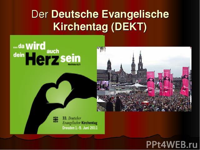 Der Deutsche Evangelische Kirchentag (DEKT)