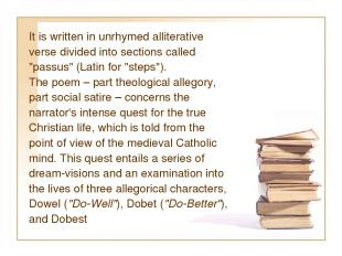 """It is written in unrhymed alliterative verse divided into sections called """"passu"""