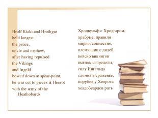 Hrolf Ktaki and Hrothgar held longest the peace, uncle and nephew, after having