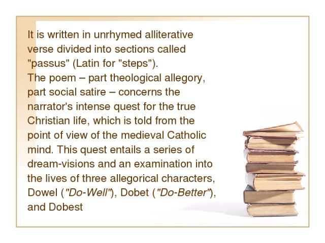 It is written in unrhymed alliterative verse divided into sections called