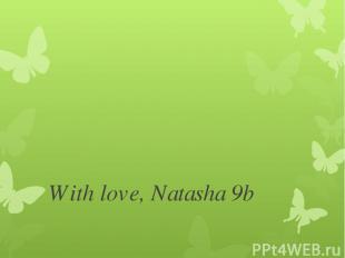 With love, Natasha 9b