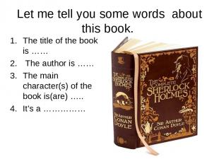 Let me tell you some words about this book. The title of the book is …… The auth