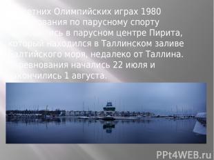 На летних Олимпийских играх 1980 соревнования по парусному спорту проводились в