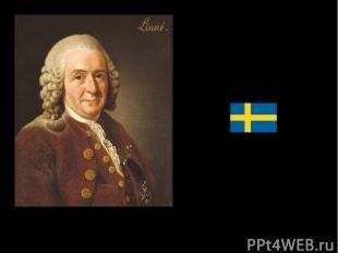 Годы жизни: 1707 - 1778 Место рождения и гражданство: Швеция Родители: отец - се