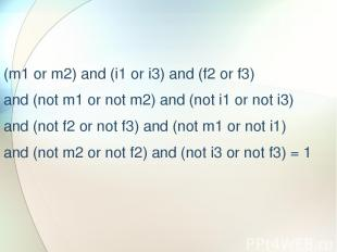 (m1 or m2) and (i1 or i3) and (f2 or f3) and (not m1 or not m2) and (not i1 or n