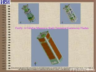 Firefly: A CubeSat Mission to Study Terrestrial Gamma-ray Flashes МЕЖДУНАРОДНАЯ