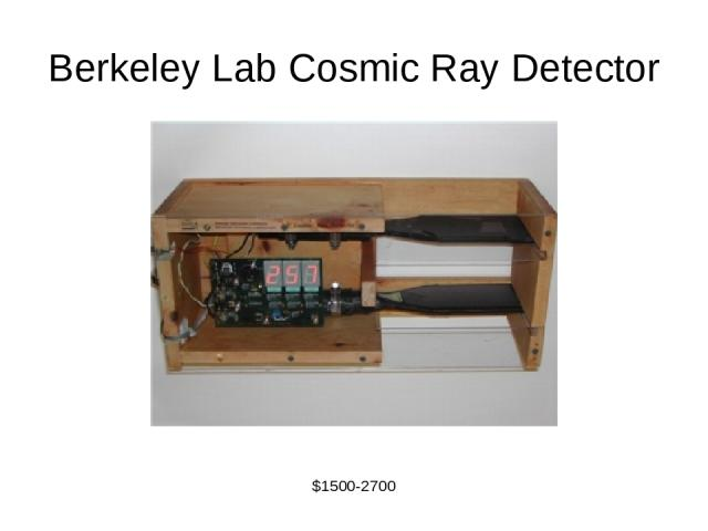Berkeley Lab Cosmic Ray Detector $1500-2700