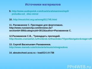 9. http://www.audiopoisk.com/track/srahmaninov/mp3/ preludia-sol_-diez-minor 10.