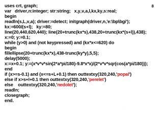 * uses crt, graph; var driver,n:integer; str:string; x,y,v,a,l,kx,ky,s:real; beg