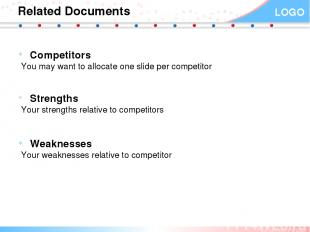 Related Documents Competitors You may want to allocate one slide per competitor