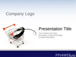 Presentation Title Your company My name My position, contact information or proj